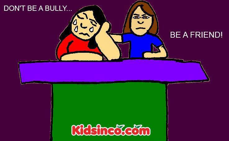 Don't be a bully, be a friend.